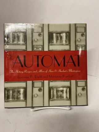 The Automat: The History, Recipes, and Allure of Horn & Hardart's Masterpiece. Lorraine B. Diehl,...