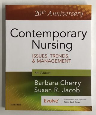 Contemporary Nursing: Issues, Trends, & Management. Barbara Cherry, Susan R. Jacob