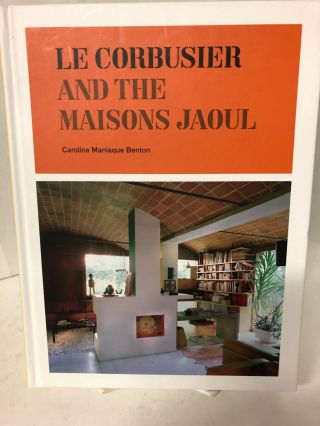 Le Corbusier and the Maisons Jaoul. Caroline Maniaque Benton