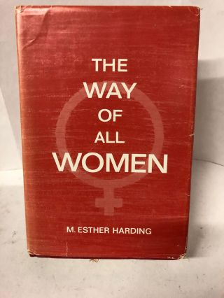 The Way Of All Women. M. Esther Harding