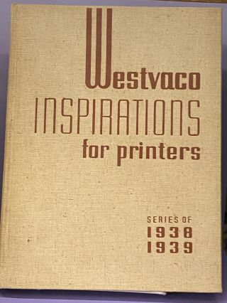Westvaco Inspirations for Printers- Series of 1938-1939. Westvaco