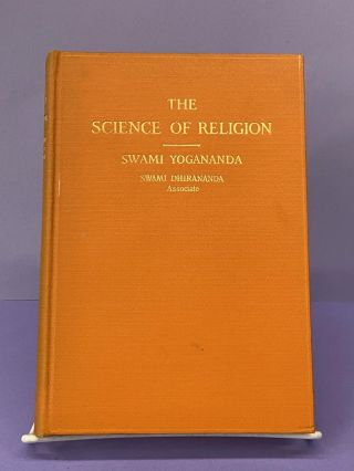 The Science of Religion. Swami Yogananda, Swami Dhirananda, Associate