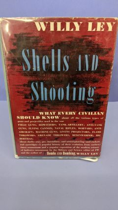 Shells and Shooting. Willy Ley