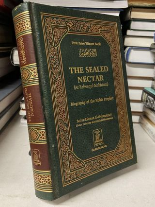 The Sealed Nectar: Biography of the Noble Prophet. Safiur-Rahman Al-Mubarakpri