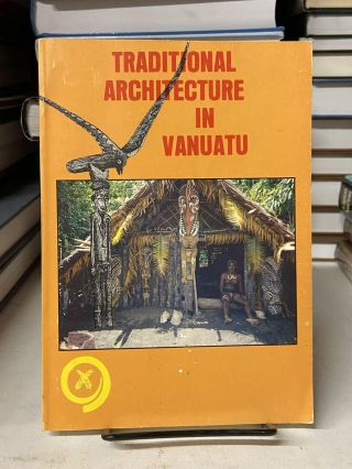 Traditional Architecture in Vanuatu. Christian Coiffier
