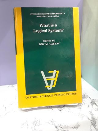 What Is a Logical System? Dov Gabbay