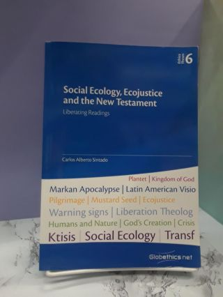 Social Ecology, Ecojustice and the New Testament: Liberating Readings. Carlos Sintado