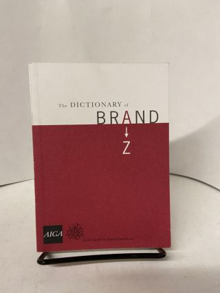 The Dictionary of Brand. Marty Neumeier, edited