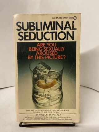 Subliminal Seduction. Wilson Bryan Key