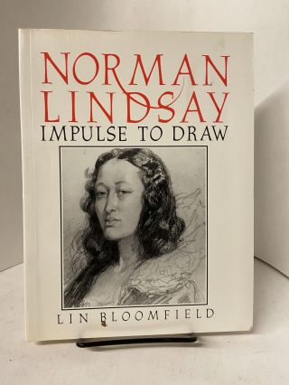Norman Lindsay: An Impulse to Draw. Lin Bloomfield
