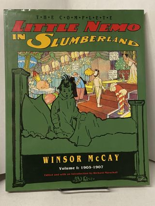 The Complete Little Nemo in Slumberland- Volume I: 1905-1907. Winsor McCay
