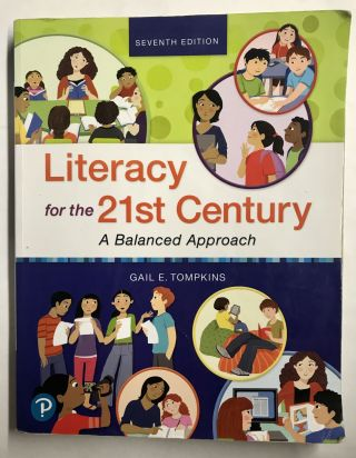 Literacy for the 21st Century: A Balanced Approach. Gail E. Tompkins