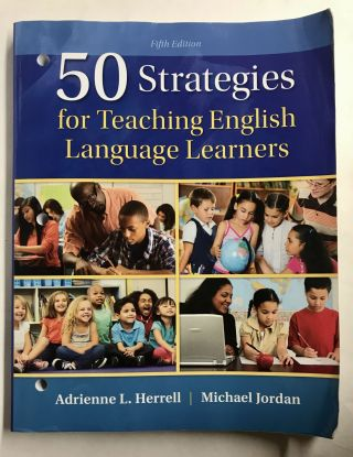 50 Strategies for Teaching English Language Learners. Adrienne L. Herrell, Michael Jordan