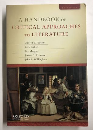 A Handbook of Critical Approaches to Literature. Wilfred L. Guerin, Earle Labor, Lee Morgan,...