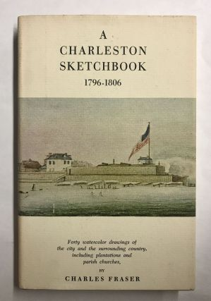 A Charleston Sketchbook 1796-1806. Charles Fraser