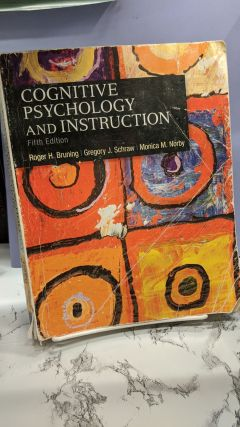 Cognitive Psychology and Intstruction. Roger H. Bruning, Gregory J. Schraw, Monica M. Norby