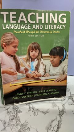 Teaching Language and Literacy. James F. Christie, Billie Jean Enz, Carol Vukelich, Kathleen A....