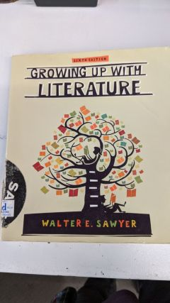 Growing Up With Literature. Walter E. Sawyer