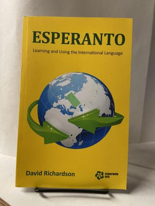Esperanto: Learning and Using the International Language. David Richardson