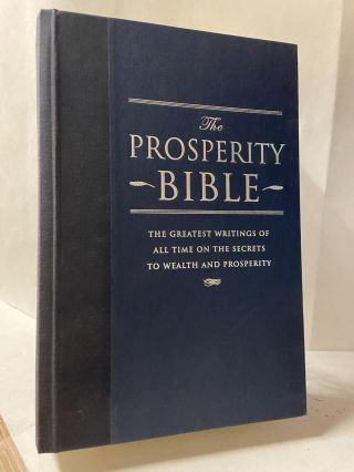 Prosperity Bible: The Greatest Writings of all Time on the Secrets to Wealth and Prosperity....