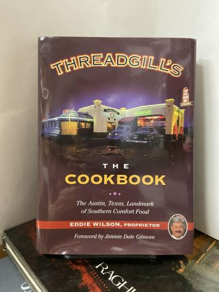 Threadgill's: The Cookbook. Eddie Wilson