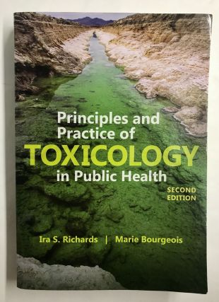 Principles and Practice of Toxicology in Public Health. Ira S. Richards, Marie Bourgeois