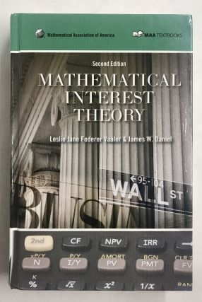 Mathematical Interest Theory. Leslie Jane Federer Vaaler, James W. Daniel