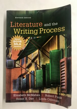 Literature and the Writing Process. Elizabeth McMahan, Robert Funk, Susan X. Day, Linda Coleman