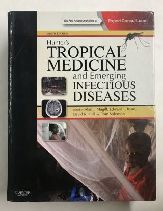 Hunter's Tropical Medicine and Emerging Infectious Diseases. Alan J. Magill, Edward T. Ryan,...