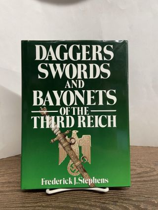 Daggers, Swords and Bayonets of the Third Reich. Frederick J. Stephens
