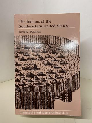 The Indians of the Southeastern United States. John R. Swanton