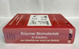 Polymer Biomaterials in Solution, as Interfaces and as Solids