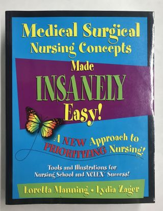 Medical Surgical Nursing Concepts Made Insanely Easy! Loretta Manning, Lydia Zager