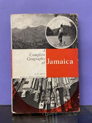 A Complete Geography of Jamaica. R. M. Bent, Enid L. Bent-Golding