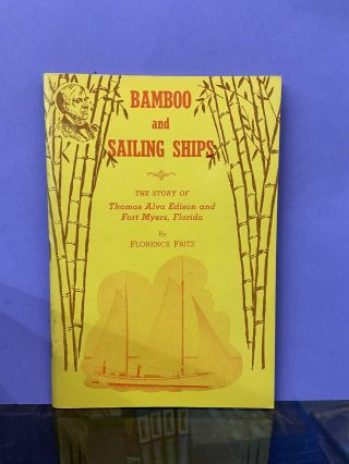 Bamboo and Sailing Ships: The Story of Thomas Alva Edison and Fort Myers, Florida. Florence Fritz
