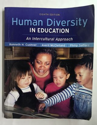 Human Diversity in Education. Kenneth H. Cushner, Averil McClelland, Philip Safford