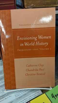 Envisioning Women in World History. Catherine Clay, Chandrika Paul, Christine Senecal