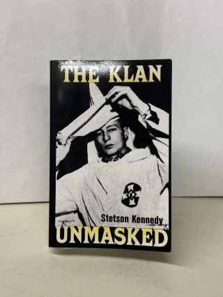 The Klan Unmasked. Stetson Kennedy