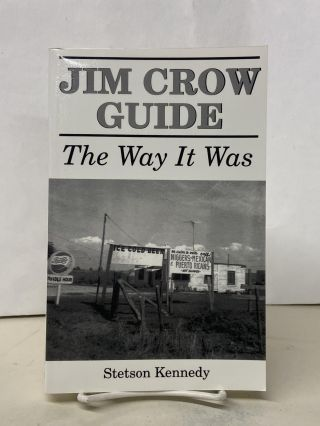 Jim Crow Guide: The Way It Was. Stetson Kennedy