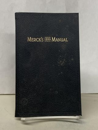 Merck's 1899 Manual of the Materia Medica