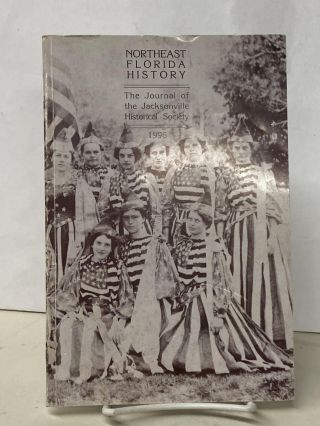 Northeast Florida History: The Journal of Jacksonville Historical Society (Volume Three-1996