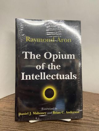 The Opium of the Intellectuals. Raymond Aron