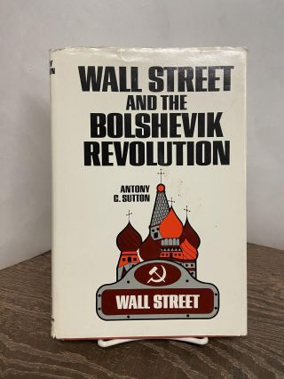 Wall Street and the Bolshevik Revolution. Antony C. Sutton