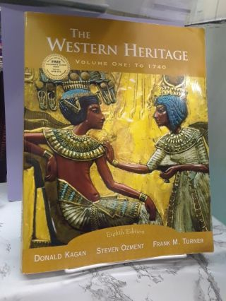 The Western Heritage, Vol. 1: To 1740. Donald Kagan
