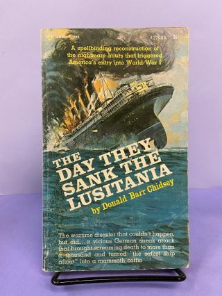 The Day they Sank the Lusitania. Donald Barr Chidsey