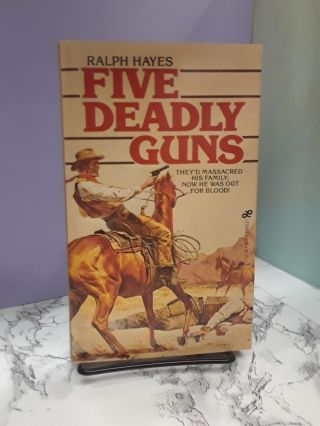 Five Deadly Guns. Ralph Hayes