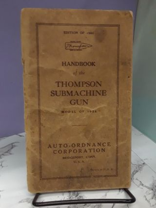 Handbook of the Thompson Submachine Gun: Model of 1928. Auto-Ordnance Corporation