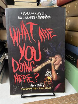 What Are You Doing Here? Laina Dawes