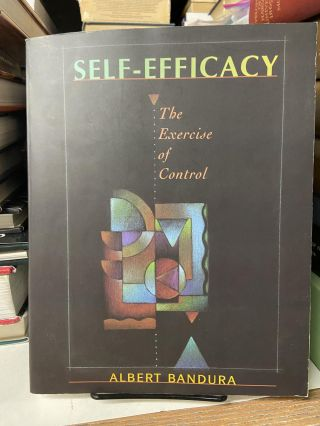 Self-Efficacy: The Exercise of Control. Albert Bandura