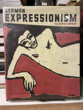 German Expressionism: The Graphic Impulse. Starr Figura